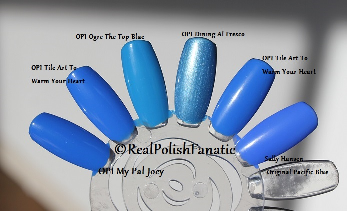 Comparison -- OPI My Pal Joey vs. OPI Tile Art To Warm Your Heart vs. OPI Ogre The Top Blue vs. OPI Dining Al Fresco vs. OPI Tile Art To Warm Your Heart vs. Sally Hansen Original Pacific
