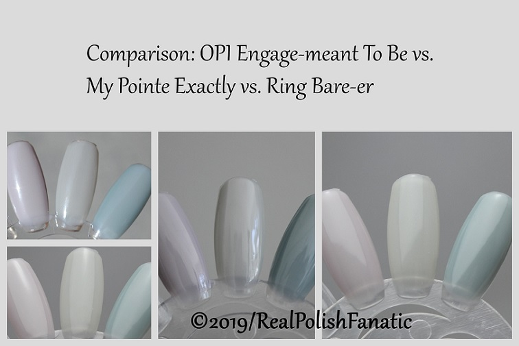 Comparison - OPI Engage-meant To Be vs. My Pointe Exactly vs. Ring Bare-er